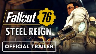 Fallout 76: Steel Reign - Official Launch Trailer