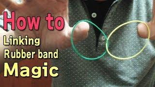 一味違う 輪ゴムマジック 色々 (種明かし) Linking Rubber Band magic tricks.