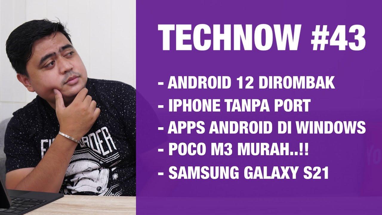 Technow #43: Android 12, iPhone Tanpa Port! Poco M3 Murah, Android Apps Jalan di Windows..!