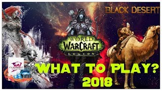 What MMORPG to play in 2018 ? - Black Desert Online - Guild Wars 2 or World of Warcraft