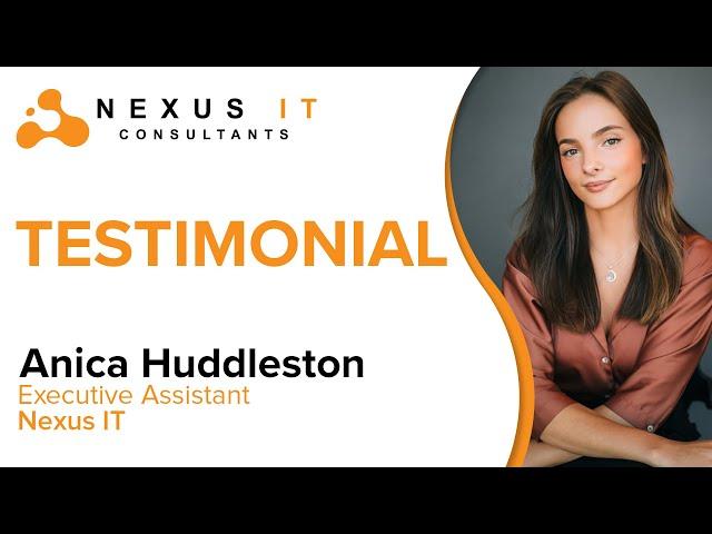 Nexus IT Testimonials: Anica Huddleston   Nexus IT Consultants  