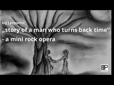 big J - story of a man who turns back time - a mini rock opera