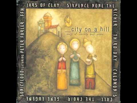 God Of Wonders by Third Day & Caedmon's Call (City On A Hill)