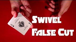 Easy Swivel False Cut Tutorial