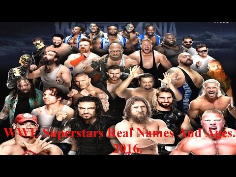 WWE Superstars Real Names And Ages.2016