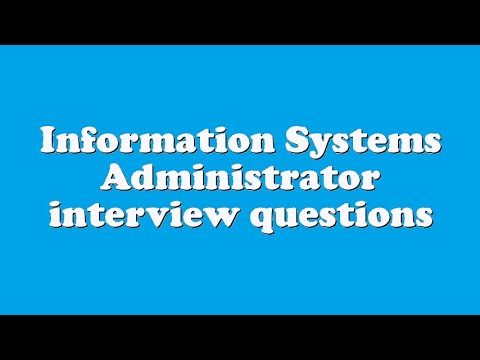 Information Systems Administrator interview questions
