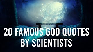 20 Famous God Quotes aฑd Sayings by Scientists - About Faith In GOD