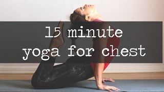 15 Minute Yoga Video for Chest