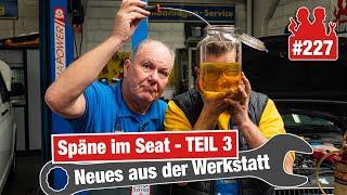 Es Wird Ernst: Bekommen Wir Die Späne Aus Dem Seat?? | Freudentränen Bei Papa Parsch!