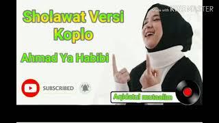 Download Lagu Ahmad Ya Habibi   Sholawat Versi Koplo mp3