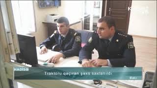Traktoru qaçıran şəxs saxlanıldı - ARB Kəpəz