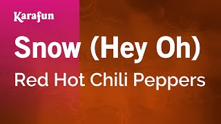 Karaoke Snow (Hey Oh - Album Version) - Red Hot Chili Peppers *