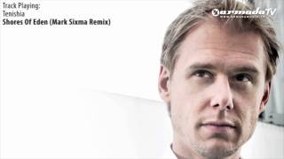 ASOT 527: Tenishia -  Shores Of Eden (Mark Sixma Remix)