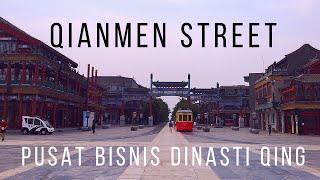 Jelajah Beijing 6. Qianmen Street, Pusat Bisnis Dinasti Qing (前门)