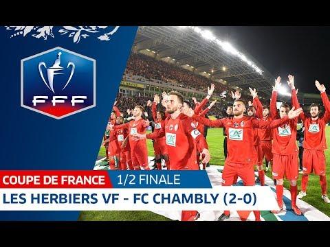 Coupe de France, demi-finales : Les Herbiers VF - FC Chambly Oise (2-0), résumé I FFF 2018