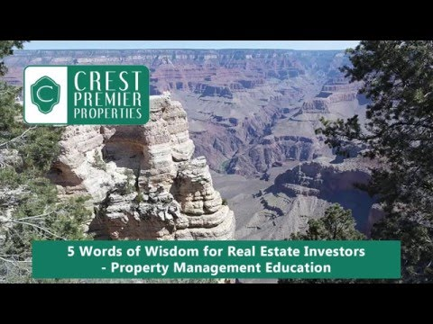 5 Words of Wisdom for Real Estate Investors – Tempe Property Management Education
