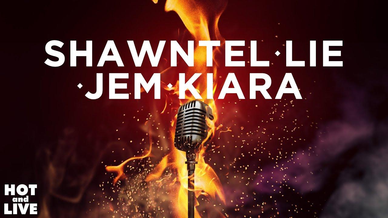 Hot and Live - Shawntel, Kiara, Jem Macatuno, and Lie Reposposa