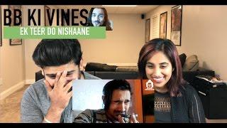 BB KI VINES | Ek Teer Do Nishaane Reaction | BB | By RajDeep