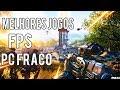 MELHORES JOGOS DE FPS ONLINE PARA PC FRACO 2019