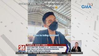 Vaccinator Kuwela At Tanggal-kaba Ang Dala Sa Mga Binabakunahan At Iba Pang... 24 Oras Weekend