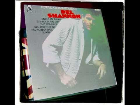 DEL SHANNON - WHERE WERE YOU WHEN I NEEDED YOU