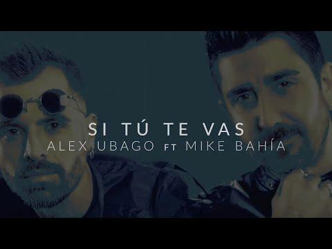 Alex Ubago – Si tú te vas (Letra) ft. Mike Bahía