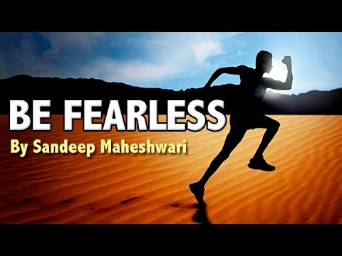 Motivational Video By Sandeep Maheshwari – BE FEARLESS!!!