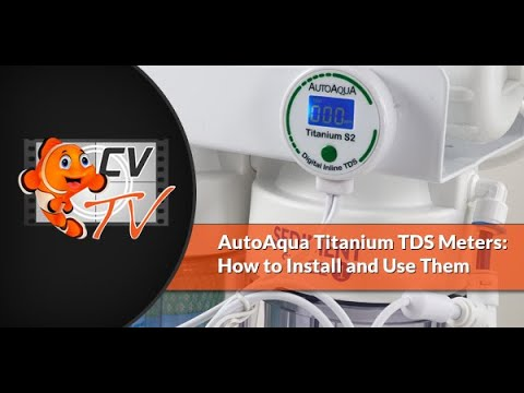 How to Install & Use AutoAqua's Titanium TDS Meters to Monitor the Performance of Your RO/DI System