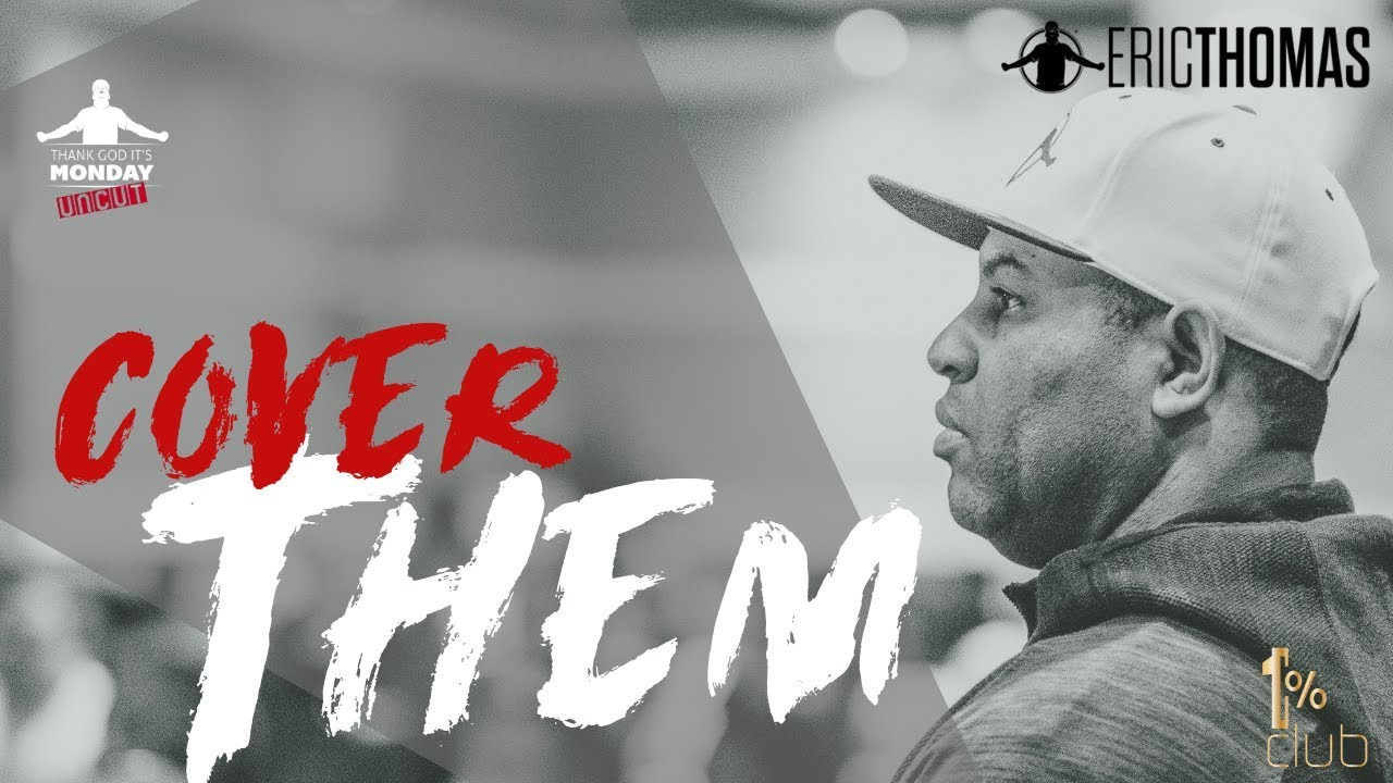 Eric Thomas | Cover Them ( Eric Thomas Motivation )