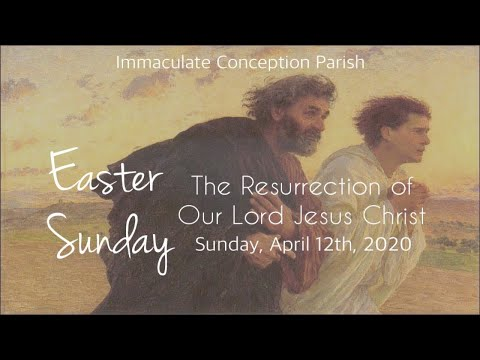 Easter Sunday: The Resurrection of Our Lord Jesus Christ   Immaculate Conception Parish