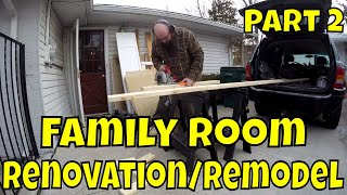 Family Room Renovation/Remodel - Part 2