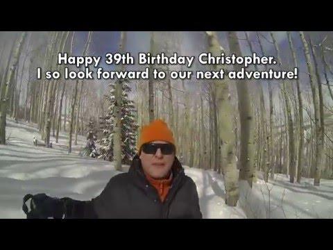 Christopher 39th Birthday Present