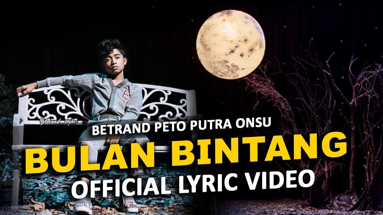 BULAN BINTANG | BETRAND PETO PUTRA ONSU (OFFICIAL LYRIC VIDEO)