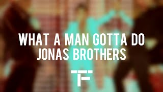 [TRADUCTION FRANÇAISE] Jonas Brothers - What A Man Gotta Do
