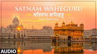 Satnam Waheguru - Full Audio | Guru Randhawa | Vee | Bhushan Kumar | T-Series