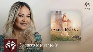 Aline Kaiany l Só quero te fazer feliz [PSEUDO VIDEO]
