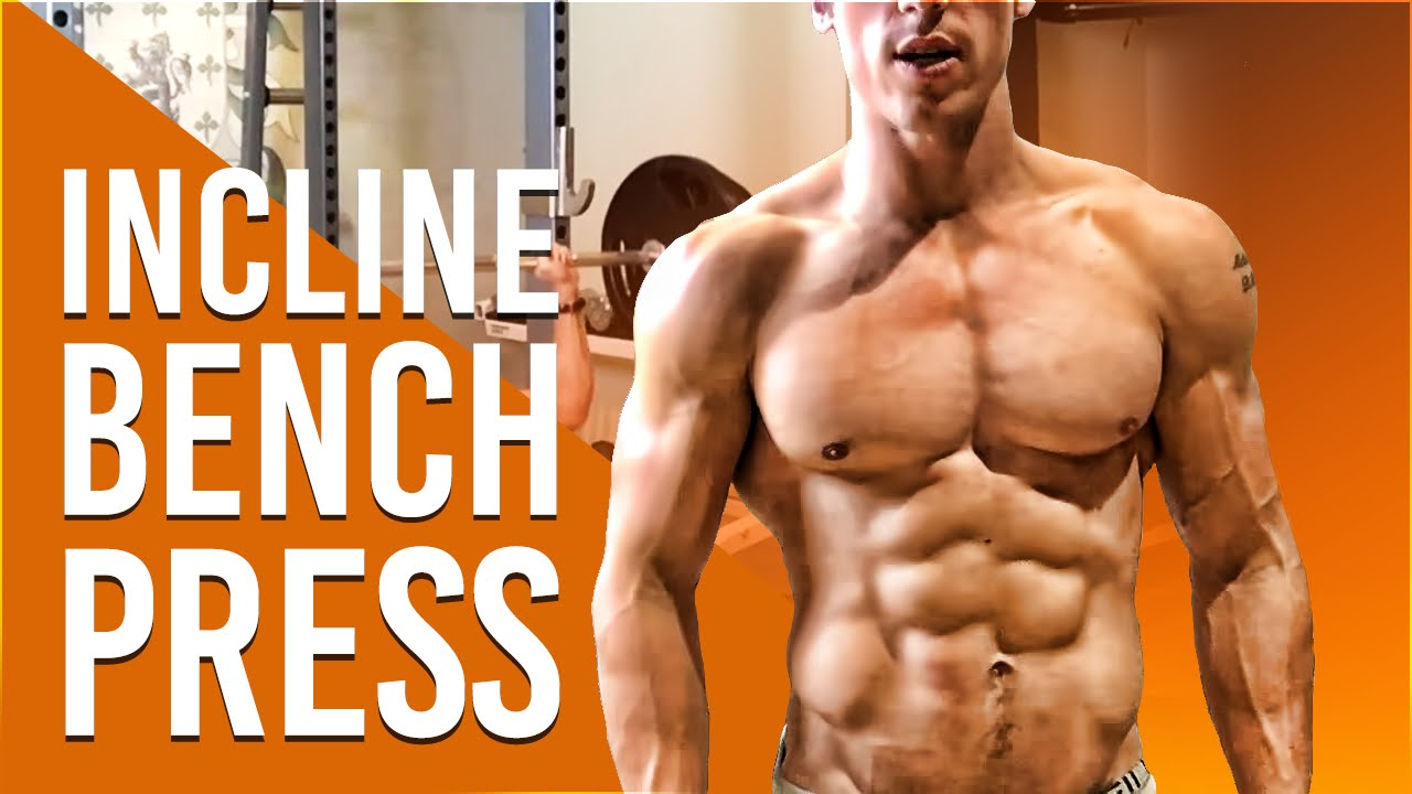 Incline Bench Press 5 Advanced Training Tips Kinobody