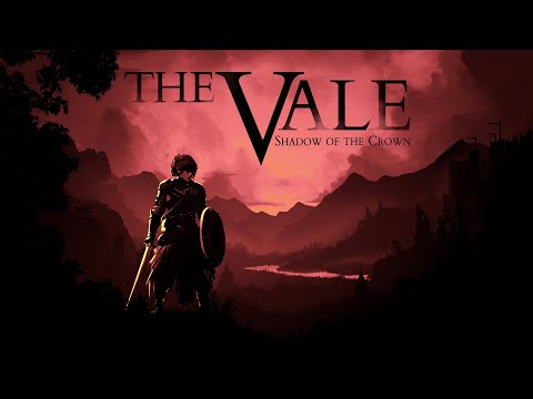 The Vale: Shadow of the Crown -- Launch Trailer