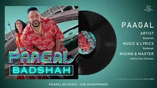 Paagal 8D AUDIO Badshah Latest Hit Song 2019