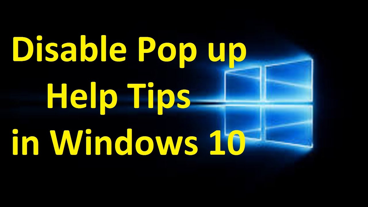 Disable Pop Up Help Tips In Windows 10!!