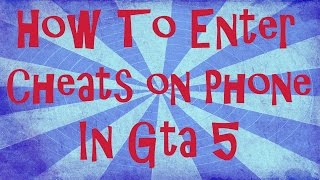 How To Enter Cheats on Cell Phone in Gta 5 (NEW)