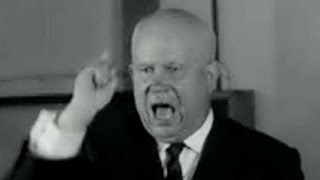 Хрущёв: Мы вас похороним!...