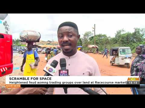 Heightened feud among trading group overland at Racecourse market -   Adom TV News (16-9-21)