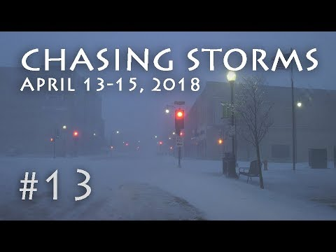 Chasing Storms #13 - Blizzard of 2018 - 4/15/2018