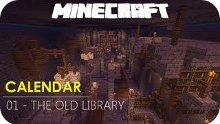 Minecraft: Calendar - 01 The Old Library w/ArtixsJerk