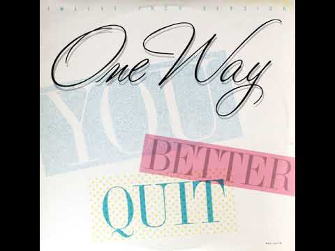You Better Quit (Extended Version) - One Way [1987 Electro]