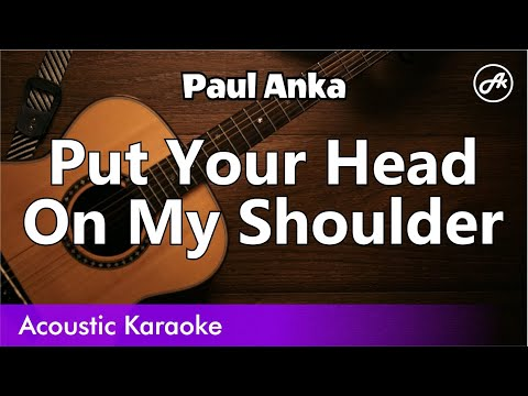paul-anka---put-your-head-on-my-shoulder-(slow-chill-acoustic-karaoke-lyrics)