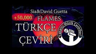 Sia & David Guetta - Flames Türkçe Çeviri (LYRICS)