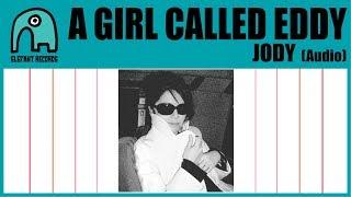 A GIRL CALLED EDDY - Jody [Audio] YouTube Videos