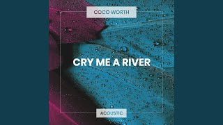 Cry Me a River (Acoustic)